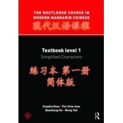 The Routledge Course in Modern Mandarin Chinese: Textbook, Simplified Characters Level 1 by Claudia Ross