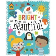 All Things Bright and Beautiful by Dawn Machell