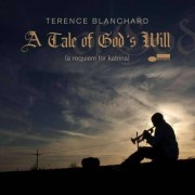 Terence Blanchard - A Tale Of God'S Will: Requiem For Katrina (0094639153220) (1 CD)
