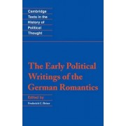 The Early Political Writings of the German Romantics by Frederick C. Beiser