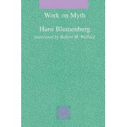 Work on Myth by Hans Blumenberg
