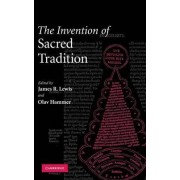 The Invention of Sacred Tradition by Professor James R. Lewis
