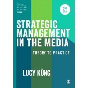 Strategic Management in the Media by Lucy Kung