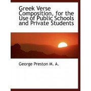 Greek Verse Composition, for the Use of Public Schools and Private Students by George Preston