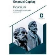 Incursiuni In Istoria Politica Si Intelectuala A Secolului Xx - Emanuel Copilas