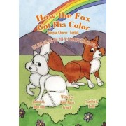 How the Fox Got His Color Bilingual Chinese English by Adele Marie Crouch