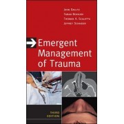 Emergent Management of Trauma by John Bailitz