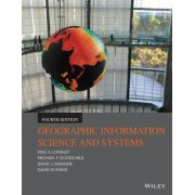 Geographic Information Systems and Science 4E by Paul A. Longley