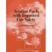 Aviation Fuels with Improved Fire Safety by Committee on Aviation Fuels with Improved Fire Safety