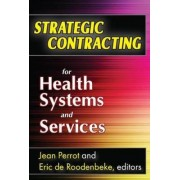 Strategic Contracting for Health Systems and Services by Eric De Roodenbeke