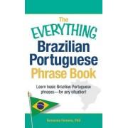 Everything Brazilian Portuguese Phrase Book by Fernanda Ferreira