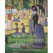 The Age of French Impressionism by Gloria Groom