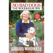 No Bad Dogs by Barbara Woodhouse