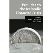 Preludes to the Icelandic Financial Crisis by Robert Z. Aliber