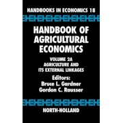Handbook of Agricultural Economics: Vol. 2A by Bruce L. Gardner