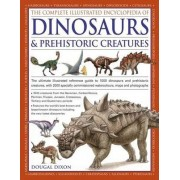 The Complete Illustrated Encyclopedia of Dinosaurs & Prehistoric Creatures by Dougal Dixon