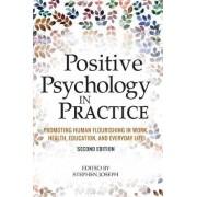 Positive Psychology in Practice by Stephen Joseph