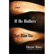 If He Hollers Let Him Go by Chester Himes