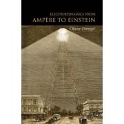 Electrodynamics from Ampere to Einstein by Research Director at Centre National de La Recherche Scientifique Cnrs Olivier Darrigol