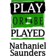 Play or Be Played by Nathaniel Saunders