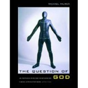 The Question of God by Michael Palmer