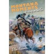 Montana Moments by Ellen Baumler