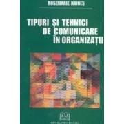 Tipuri si tehnici de comunicare in organizatii - Rosemarie Haines