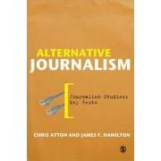 Alternative Journalism by Chris Atton