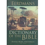 Eerdmans Dictionary of the Bible by David Noel Freedman