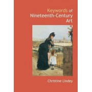 Keywords of Nineteenth-century Art by Christine Lindey