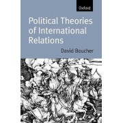 Political Theories of International Relations by David Boucher
