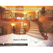 Architectural Ironwork by Dona Z. Meilach