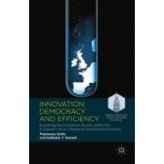 Innovation, Democracy and Efficiency: Exploring the Innovation Puzzle Within the European Union S Regional Development Policies
