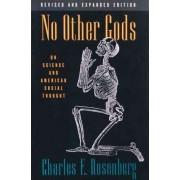 No Other Gods by Charles E. Rosenberg