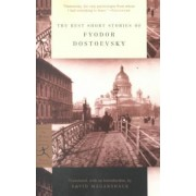 The Best Short Stories of Dostoevsky by F. M. Dostoevsky