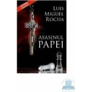 Asasinul Papei - Luis Miguel Rocha