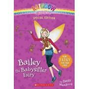 Rainbow Magic Special Edition: Bailey the Babysitter Fairy by Daisy Meadows