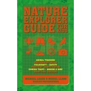 Nature Explorer Guide for Kids by Michael Leach