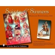 Saints and Sinners by California Heritage Museum