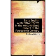 Early English Alliterative Poems in the West-Midland Dialect of the Fourteenth Century by Richard Morris