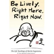 Be Lively, Right Here, Right Now by Morito Suganuma