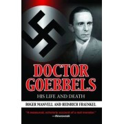 Doctor Goebbels: His Life and Death by Roger Manvell