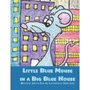 Little Blue Mouse in a Big Blue House by Joretta Clem