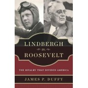 Lindbergh vs. Roosevelt by James P. Duffy
