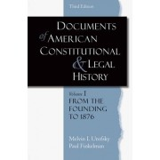 Documents of American Constitutional and Legal History: From the Founding to 1986 Volume 1 by Melvin I. Urofsky