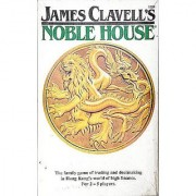 James Clavell's Noble House - The Family Game of Trading and Dealmaking in Hong Kong's World of High Finance