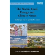 The Water, Food, Energy and Climate Nexus: Challenges and an Agenda for Action