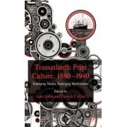 Transatlantic Print Culture, 1880-1940: Emerging Media, Emerging Modernisms