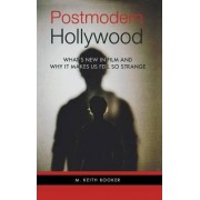 Postmodern Hollywood by M. Keith Booker