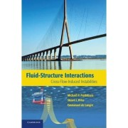 Fluid-Structure Interactions by Michael P. Paidoussis